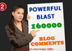 do Powerful Blast of 160000+ Blog Comments, Beware blast may act as Negative SEO