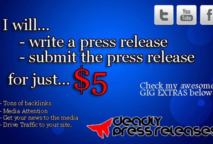 write a Press Release and submit your press release for backlinks