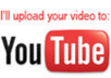 upload your video to YouTube to your account