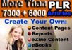 give you more than 7000 plus 6000 PLR Articles