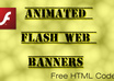 design two clickable animated flash web banner advertisments for your website or blog  and give the HTML code for free