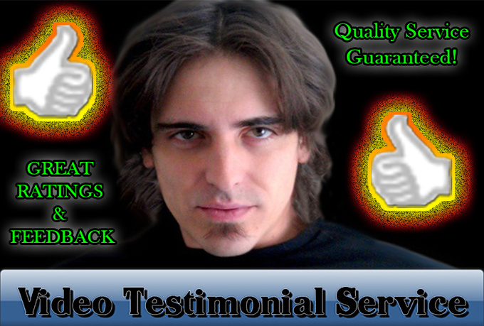 make a video TESTIMONIAL for you and sound believable
