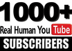 give you 1000+ REAL Human YouTube Subscribers