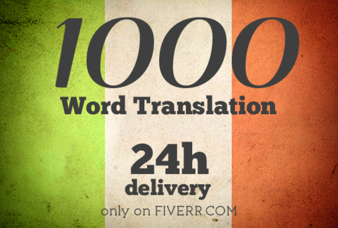 translate 1000 words in 24h from English to Italian