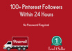 deliver 100+ pinterest followers to your account without password and with proof