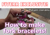 show you how to make fork BRACELETS small1
