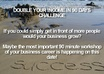 teach you how to double the daily income of your business
