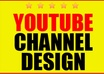 create an amazing Youtube channel design to WOW your subscribers small1