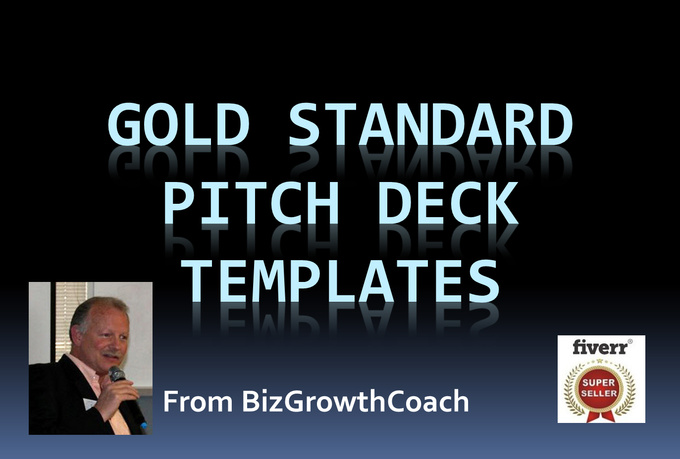 provide you Gold Standard investor pitch deck templates to raise biz capital