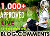give you DETAILED report for 1,000 Blogcomments all live