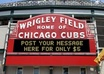 post your message on Wrigley Field sign and send you a photo of it