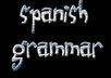 check &amp; correct the grammar on a spanish text no longer than 5 pages